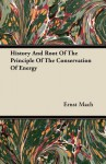 History and Root of the Principle of the Conservation of Energy - Ernst Mach