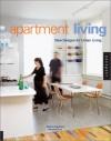 Apartment Living: New Design for Urban Living - Barbara B. Buchholz, Margaret Crane