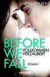 Before We Fall - Vollkommen verzaubert: Roman - Courtney Cole, Rebecca Lindholm