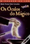 Os Óculos do Mágico - Maria Teresa Maia Gonzalez