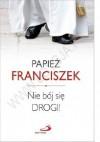 Nie bój się drogi - Franciszek (papież)