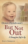 Down (Syndrome) But Not Out - Joyce Sampson