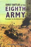 Early Battles of the Eighth Army: Crusador to the Alamein Line - Adrian Stewart