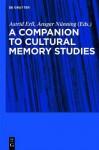 Cultural Memory Studies - Astrid Erll, Ansgar Nünning, Sara B. Young