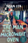 The Man in the Microwave Oven - Susan Cox