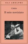 Il mio noviziato - Colette, Maurizio Andolfato