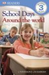 DK Readers: School Days Around the World - Catherine Chambers