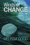Winds of Change - Book Two - Melissa Good