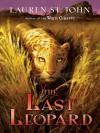 The Last Leopard - Lauren St. John, St John Lauren