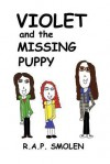 Violet and the Missing Puppy - R a P Smolen