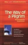 The Way of a Pilgrim: The Jesus Prayer Journey�Annotated & Explained (Skylight Illuminations) - Gleb Pokrovsky, Andrew Harvey