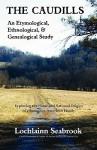 The Caudills: An Etymological, Ethnological, & Genealogical Study - Lochlainn Seabrook
