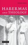 Habermas and Theology - Nicholas Adams