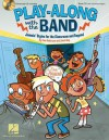 Play-Along with the Band: Jammin' Styles for the Classroom and Beyond - Janet Day, Tom Anderson