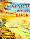 Mexico West Book - Tom Miller