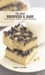 The Best Brownies & Bars: Chewies, Crumbles, Crunchies, and Other Cakey Cookies - Gregg R. Gillespie