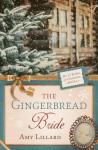 The Gingerbread Bride - Amy Lillard