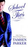 School Ties - Tamsen Parker