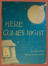 Here Comes Night - Miriam Schlein, Harvey Weiss
