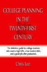 College Planning for the Twenty-First Century - Chris Lee