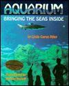 Aquarium: Bringing the Seas Inside - Linda Capus Riley