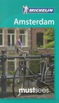Michelin Must Sees Amsterdam - Michelin Travel Publications, Gwen Cannon