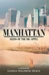 MANHATTAN: Seeds of the Big Apple - Gloria Waldron Hukle