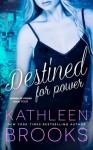 Destined for Power (Women of Power) (Volume 4) - Kathleen Brooks