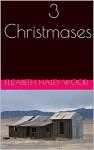 3 Christmases - Elizabeth Haley-Wood