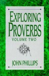 Exploring Proverbs: Proverbs 19:6 31:31 (The Exploring Series) - John Phillips