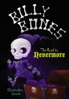 Billy Bones: The Road to Nevermore - Christopher Lincoln