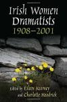 Irish Women Dramatists: 1908-2001 (Irish Studies) - Kathleen A. Quinn, Eileen Kearney, Charlotte Headrick