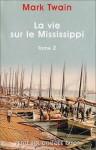 La Vie sur le Mississippi, Tome 2 - Mark Twain, Bernard Blanc