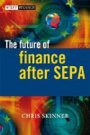 The Future of Finance After Sepa - Chris Skinner