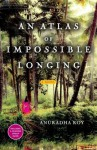 An Atlas of Impossible Longing: A Novel - Anuradha Roy