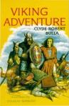 The Viking Adventure - Clyde Robert Bulla, Douglas W. Gorsline