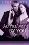 Fantasized by You - Steph Nuss