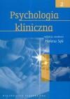 Psychologia kliniczna - tom 2 - Helena Sęk
