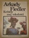 Kobiety mej młodości - Arkady Fiedler