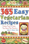 365 Easy Vegetarian Recipes: Meatless Meals So Simple, They Almost Make Themselves - Sally N. Hunt, Cookbook Resources, Nancy Murphy Griffith