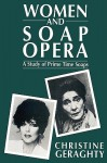 Women and Soap Opera: A Study of Prime Time Soaps - Christine Geraghty