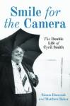 Smile for the Camera: The double Life of Cyril Smith - Simon Danczuk, Matthew Baker