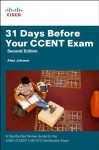 31 Days Before Your CCENT Certification Exam: A Day-By-Day Review Guide for the ICND1 (100-101) Certification Exam (2nd Edition) - Allan Johnson