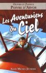 Les Aventuriers du ciel - Patrick Poivre d'Arvor, Olivier Poivre d'Arvor, Guillaume Poux