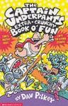 The Captain Underpants' Extra Crunchy Book O'fun! (Captain Underpants) - Dav Pilkey