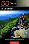 Explorer's Guide 50 Hikes in Vermont: Walks, Hikes, and Overnights in the Green Mountain State - John O. Hayden