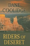 Riders of Deseret: A Western Story - Dane Coolidge