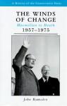 The Winds Of Change: Macmillan To Heath, 1957 1975 - John Ramsden