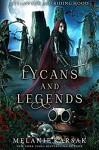 Lycans and Legends: A Steampunk Fairy Tale (Steampunk Red Riding Hood Book 6) - Melanie Karsak