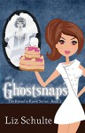 Ghostsnaps (Knead to Know Book 4) - Liz Schulte